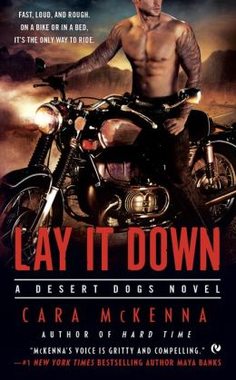 REVIEW:  Lay It Down: A Desert Dogs Novel by Cara McKenna