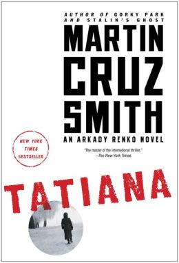 Tatiana (Arkady Renko Series #8) by Martin Cruz Smith