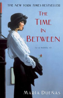 The Time in Between Maria Duenas