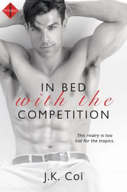 In Bed with the Competition  by J.K. Coi
