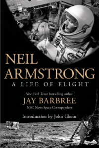 REVIEW:  Neil Armstrong – A Life of Flight by Jay Barbree