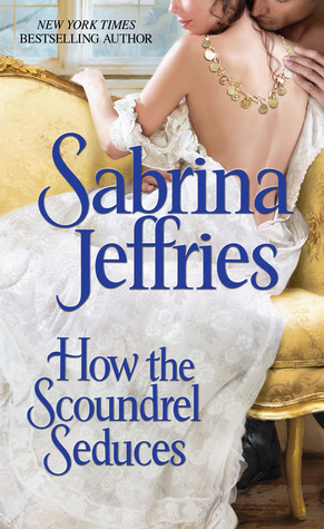 GUEST REVIEW:  How the Scoundrel Seduces by Sabrina Jeffries