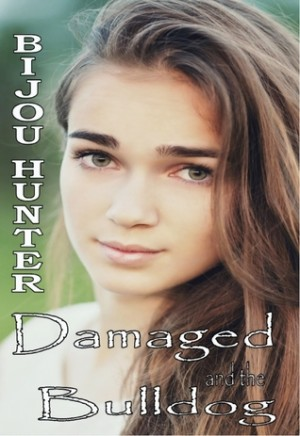 Damaged and the Bulldog (Damaged #6) by Bijou Hunter