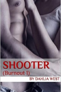 Shooter (Burnout, #1) by Dahlia West