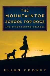 The Mountaintop School for Dogs and Other Second Chances by Ellen Cooney
