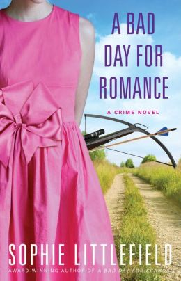 A Bad Day for Romance by Sophie Littlefield