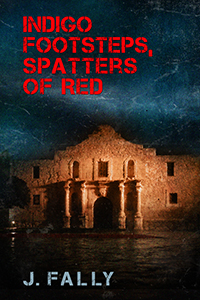 REVIEW:  Indigo Footsteps, Spatters of Red by J.Fally