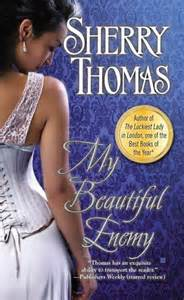 REVIEW:  My Beautiful Enemy by Sherry Thomas