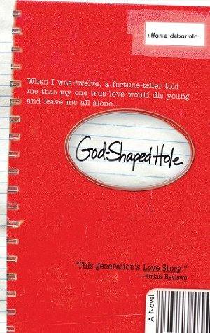 God Shaped Hole: A Novel by Tiffanie DeBartolo