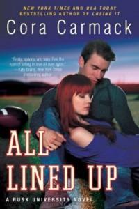 All Lined Up: A Rusk University Novel by Cora Carmack.