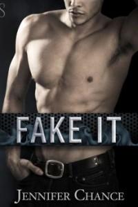 Fake It by Jennifer Chance