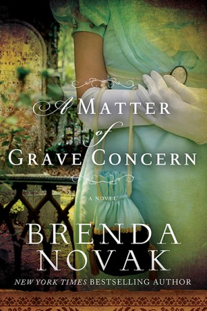 Giveaway ARCS: 10 copies of A Matter of Grave Concern by Brenda Novak