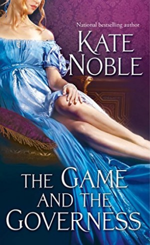 REVIEW:  The Game and the Governess by Kate Noble