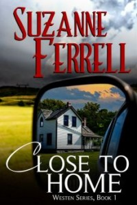 Close To Home (Westen Series Book 1) by Suzanne Ferrell