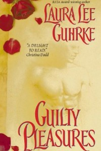 Guilty Pleasures (Guilty Series) by Laura Lee Guhrke