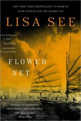 Flower Net (Liu Hulan Series #1) by Lisa See