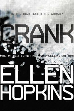 Crank (Crank Series #1) by Ellen Hopkins