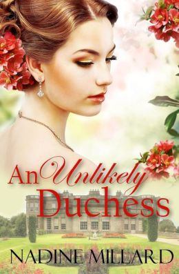 An Unlikely Duchess by Nadine Millard