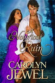 REVIEW:  A Notorious Ruin by Carolyn Jewel