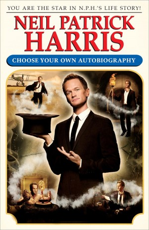 REVIEW:  Neil Patrick Harris: Choose Your Own Autobiography by Neil Patrick Harris