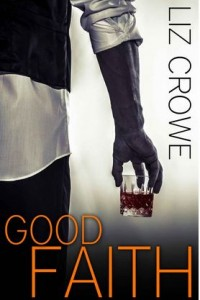 Good Faith by Liz Crowe
