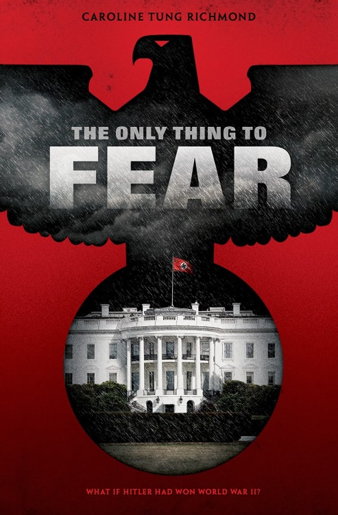 REVIEW:  The Only Thing to Fear by Caroline Tung Richmond
