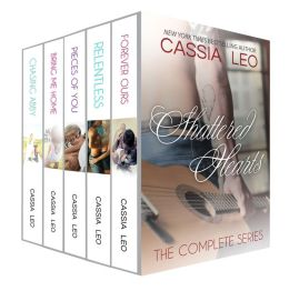 Shattered Hearts: The Complete Series by Cassia Leo