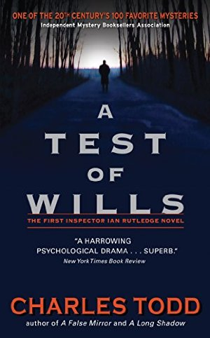 A Test of Wills (Inspector Ian Rutledge Book 1)  by Charles Todd