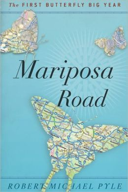 Mariposa Road: The First Butterfly Big Year by Robert Michael Pyle