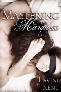 REVIEW:  Mastering the Marquess by Lavinia Kent