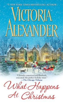 What Happens At Christmas (Millworth Manor Book 1) by Victoria Alexander