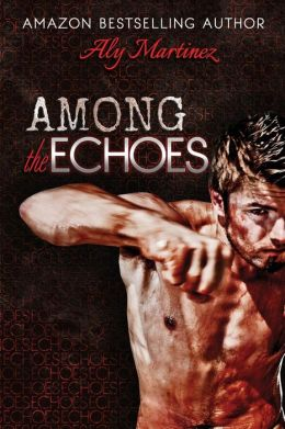 Among the Echoes by Aly Martinez