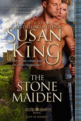 The Stone Maiden (The Celtic Nights Series, Book 1), Susan king
