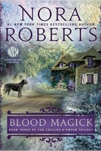 REVIEW:  Blood Magick: Book Three of the Cousins O'Dwyer Trilogy by Nora Roberts