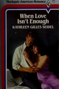 REVIEW:  When Love Isn't Enough by Kathleen Gilles Seidel