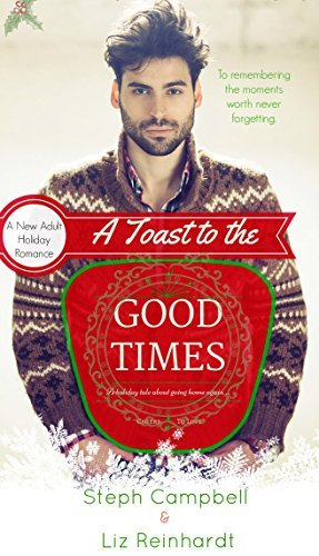 A Toast to the Good Times  by Liz Reinhardt