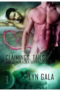 REVIEW:  Claimings, Tails and Other Alien Artifacts by Lyn Gala