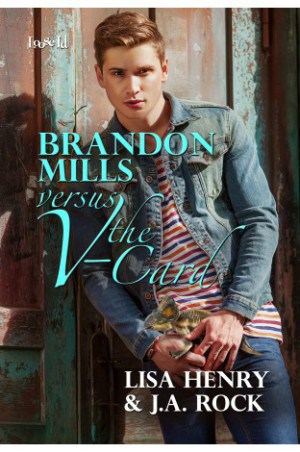REVIEW:  Brandon Mills versus the V-Card by Lisa Henry and J.A.Rock