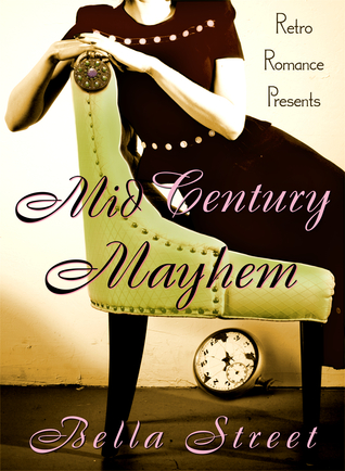 GUEST REVIEW:  Mid-Century Mayhem by Bella Street