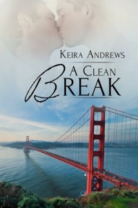 REVIEW:  A Clean Break by Keira Andrews