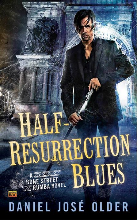 REVIEW:  Half-Resurrection Blues by Daniel Jose Older