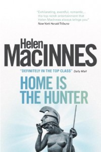 REVIEW:  Home is the Hunter by Helen MacInnes