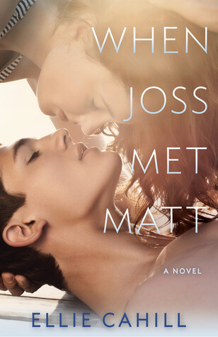 REVIEW:  When Joss Met Matt by Ellie Cahill