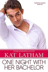 REVIEW:  One Night with Her Bachelor by Kat Latham