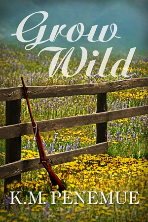 REVIEW:  Grow Wild by K.M. Penemue