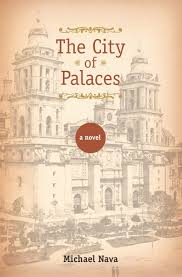 REVIEW:  The City of Palaces by Michael Nava