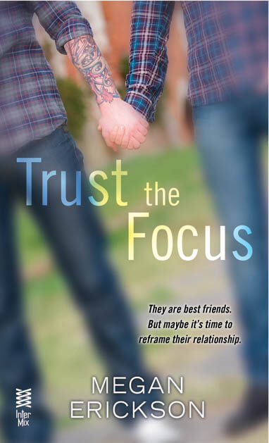 REVIEW:  Trust the Focus by Megan Erickson