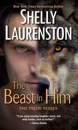 The Beast in Him (Pride Stories Series #2) by Shelly Laurenston