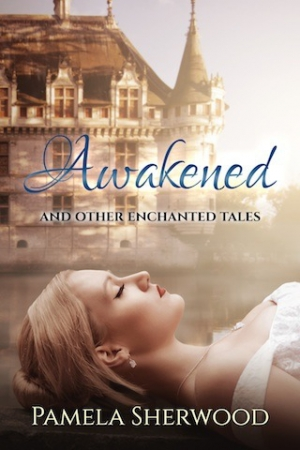 REVIEW:  Awakened And Other Enchanted Tales by Pamela Sherwood