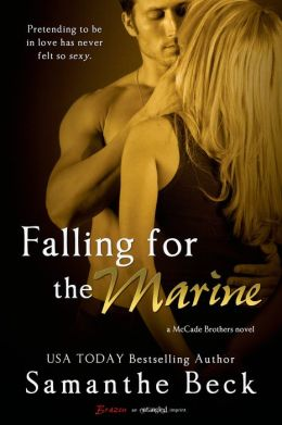 Falling for the Marine (Entangled Brazen) by Samanthe Beck